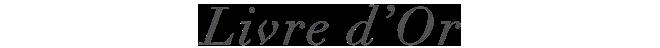 Livre d'Or : Témoignages et Avis Clients